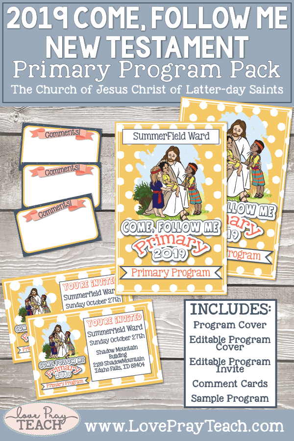 Come, Follow Me for Primary 2019- New Testament, Primary Program Packet includes editable program cover, invitations, comment cards, and a sample 27 minute program for 2019! www.LovePrayTeach.com