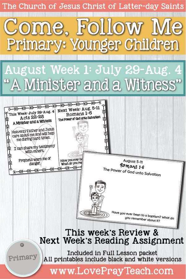 """Come, Follow Me for Primary:  August Week 1: July 29-August 4 Acts 22-28 """"A Minister and a Witness""""  YOUNGER CHILDREN www.LovePrayTeach.com"""