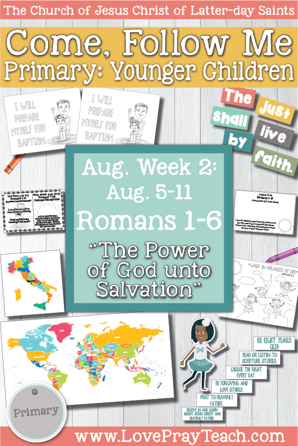"Come, Follow Me for Primary: August Week 2: August 5-11 Romans 1-6 ""The Power of God unto Salvation"" YOUNGER CHILDREN www.LovePrayTeach.com"
