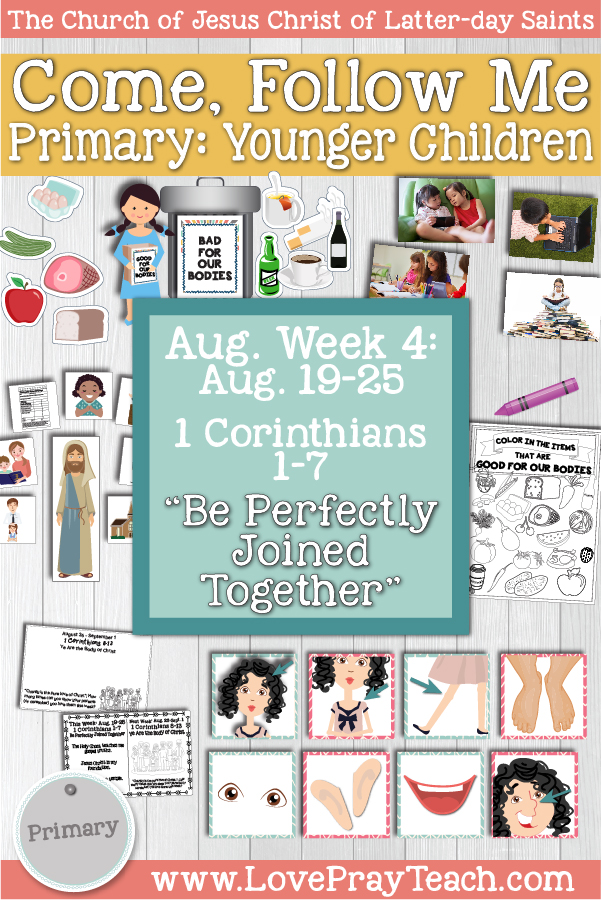 "Come, Follow Me for Primary:  August Week 4: August 19-25 1 Corinthians 1-7 ""Be Perfectly Joined Together""  YOUNGER CHILDREN www.LovePrayTeach.com"