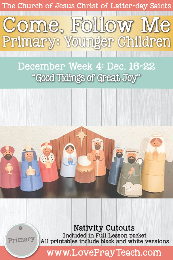 "Come, Follow Me for Primary December Week 4 December 16-22 Christmas ""Good Tidings of Great Joy"" Younger Children www.LovePrayTeach.com"