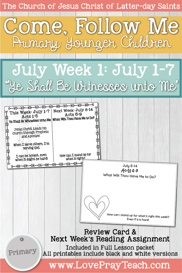 "Come, Follow Me for Primary:  July Week 1: July 1-7 Acts 1-5 ""Ye Shall Be Witnesses unto Me""  YOUNGER CHILDREN www.LovePrayTeach.com"