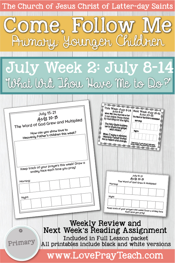 "Come, Follow Me for Primary:  July Week 2: July 8-14 Acts 6-9 ""What Wilt Thou Have Me to Do?""  YOUNGER CHILDREN www.LovePrayTeach.com"