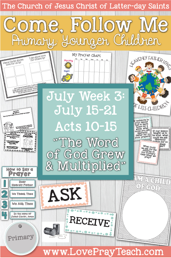 "Come, Follow Me for Primary:  July Week 3: July 15-21 Acts 10-15 ""The Word of God Grew & Multiplied""  YOUNGER CHILDREN www.LovePrayTeach.com"