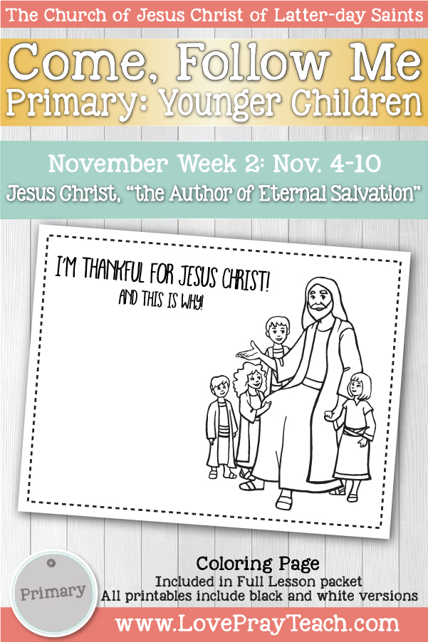 "Come, Follow Me for Primary November Week 2 November 4-10 Hebrews 1-6 Jesus Christ, ""the Author of Eternal Salvation"" Younger Children www.LovePrayTeach.com"