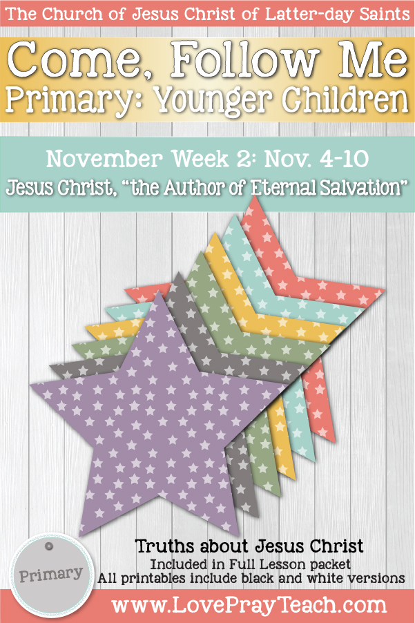 "Come, Follow Me for Primary November Week 2 November 4-10 Hebrews 1-6 Jesus Christ, ""the Author of Eternal Salvation"" Younger Children www.LovePrayTeach.com"