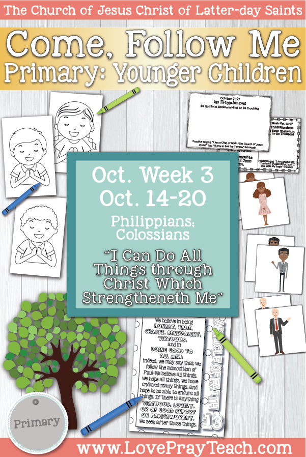 "Come, Follow Me for Primary October Week 3: October 14-20 Philippians & Colossians ""I Can Do All Things through Christ Which Strengtheneth"" YOUNGER CHILDREN www.LovePrayTeach.com"