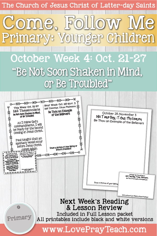 "Come, Follow Me for Primary October Week 4 October 21-27 1st and 2nd Thessalonians ""Be Not Soon Shaken in Mind, or Be Troubled"" Younger Children www.LovePrayTeach.com"