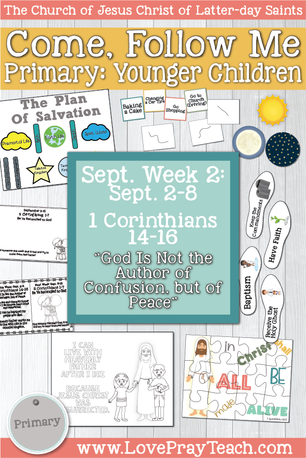 """Come, Follow Me for Primary: September Week 2: September 2-8 1 Corinthians 14-16  """"God Is Not the Author of Confusion, but of Peace"""" YOUNGER CHILDREN"""