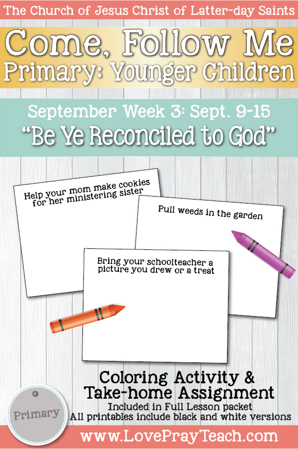 """Come, Follow Me for Primary: September Week 3: September 9–15 2 Corinthians 1–7 """"Be Ye Reconciled to God"""" YOUNGER CHILDREN www.LovePrayTeach.com"""