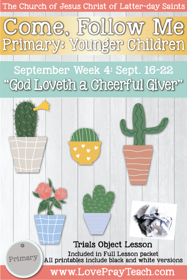 """Come, Follow Me for Primary: September Week 4: September 16–22 2 Corinthians 8–13 """"God Loveth a Cheerful Giver"""" YOUNGER CHILDREN www.LovePrayTeach.com"""