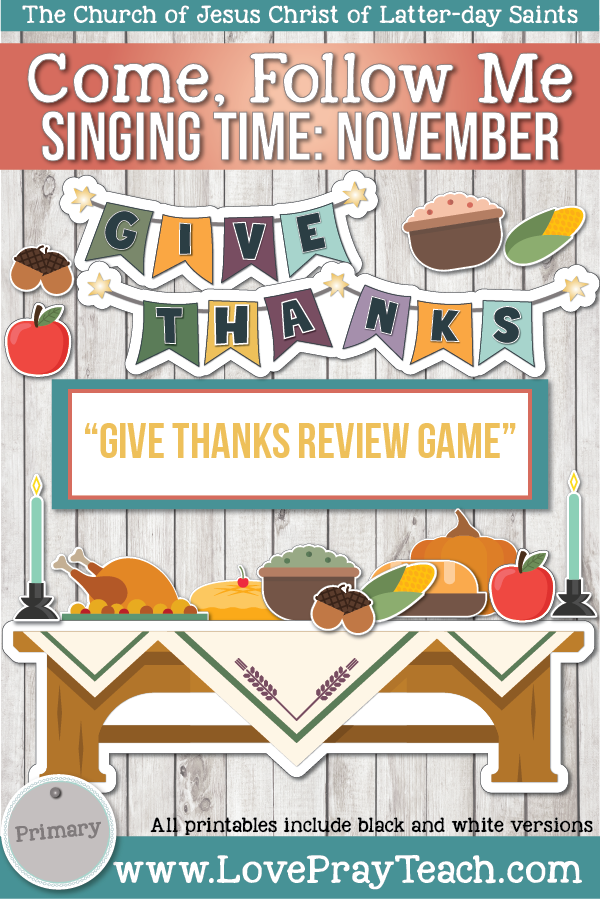 "Come, Follow Me for Primary-2019 November: Singing Time: ""Give Thanks Review Game"""