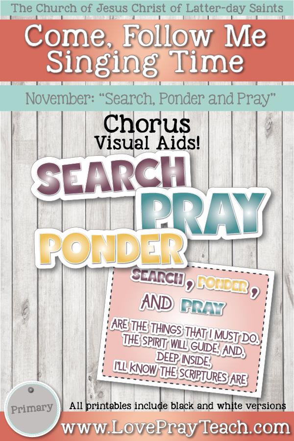 "Come, Follow Me for Primary-2019 November: Singing Time: ""Search, Ponder and Pray"""