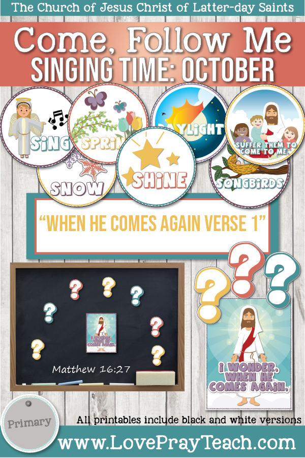 "Download Come, Follow Me for Primary-2019 October: Singing Time: ""When He Comes Again, 1st Verse"""