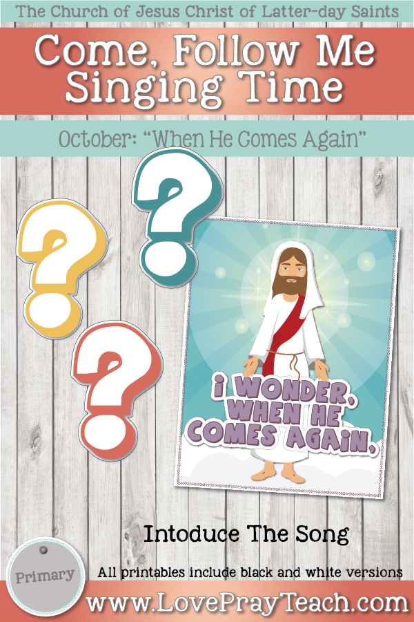 """Come, Follow Me for Primary-2019 October: Singing Time: """"When He Comes Again, 1st Verse"""""""