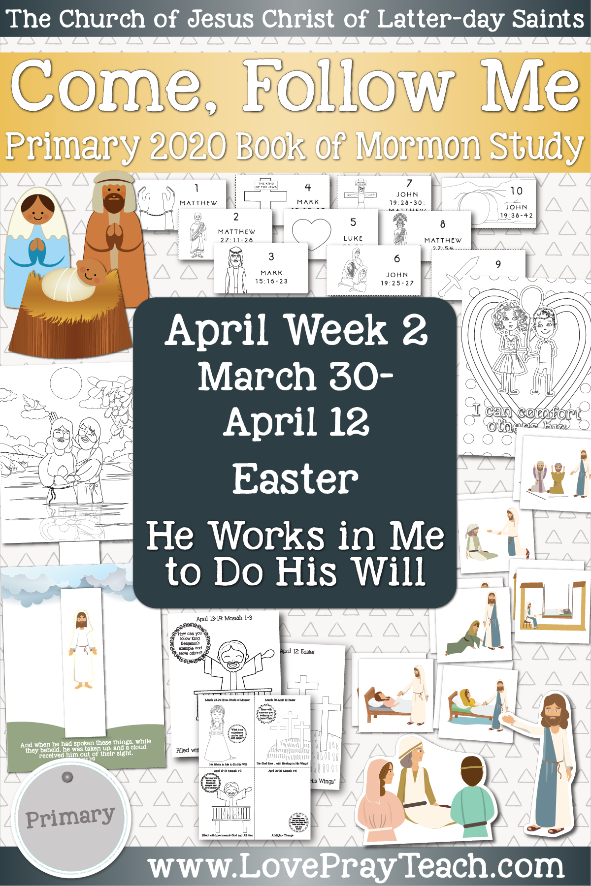 "Come, Follow Me for Primary April Week 2: March 30- April 12 Easter ""He Shall Rise … with Healing in His Wings"" www.LovePrayTeach.com"