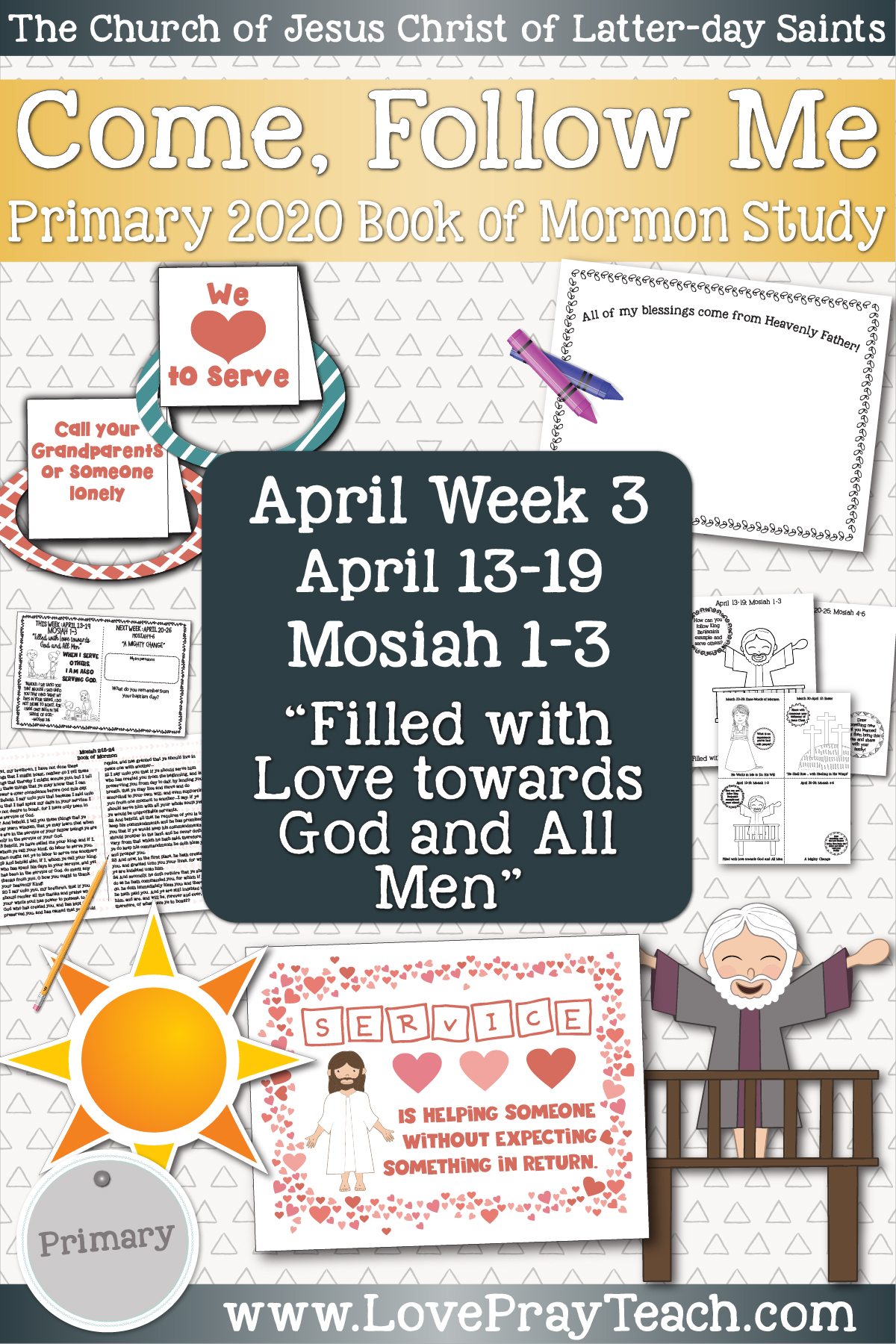 "Come, Follow Me for Primary April Week 3: April 13-19 Mosiah 1-3 ""Filled with Love towards God and All Men"" www.LovePrayTeach.com"