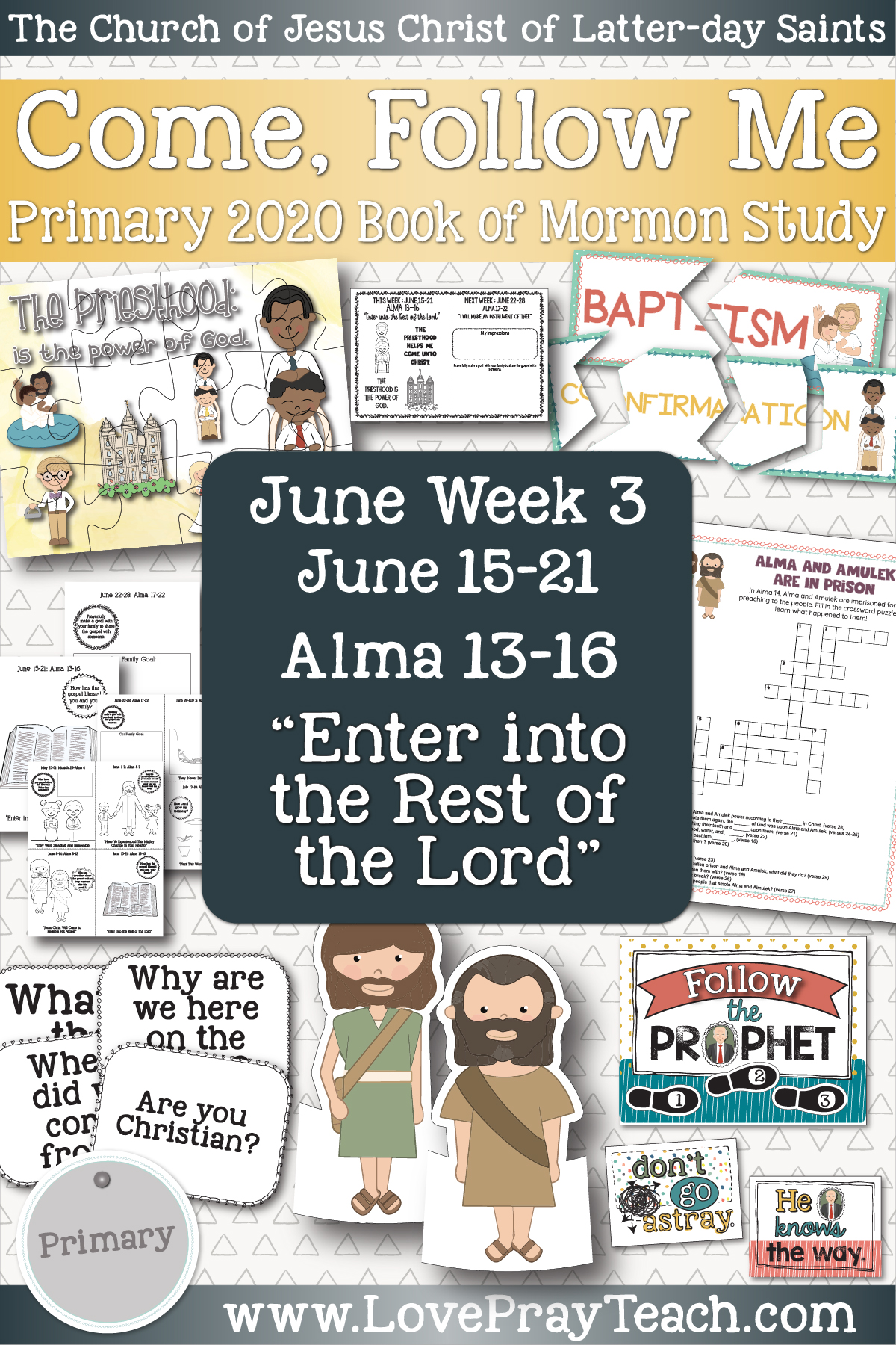 "Come, Follow Me for Primary June Week 3: June 15-21 Alma 13-16 ""Enter into the Rest of the Lord"" www.LovePrayTeach.com"