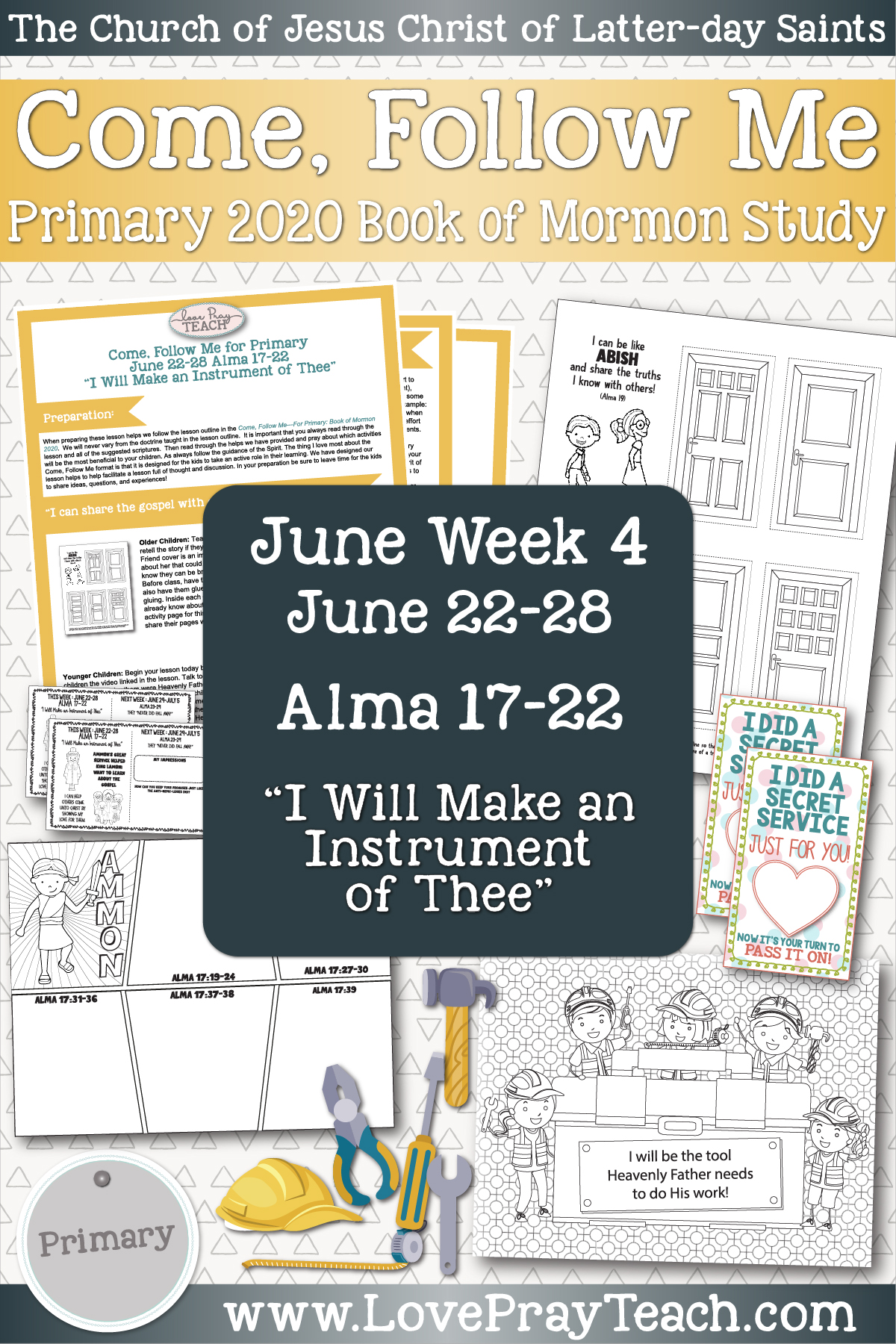 "Come, Follow Me for Primary June Week 4: June 22-28 Alma 17-22 ""I Will Make an Instrument of Thee"" www.LovePrayTeach.com"