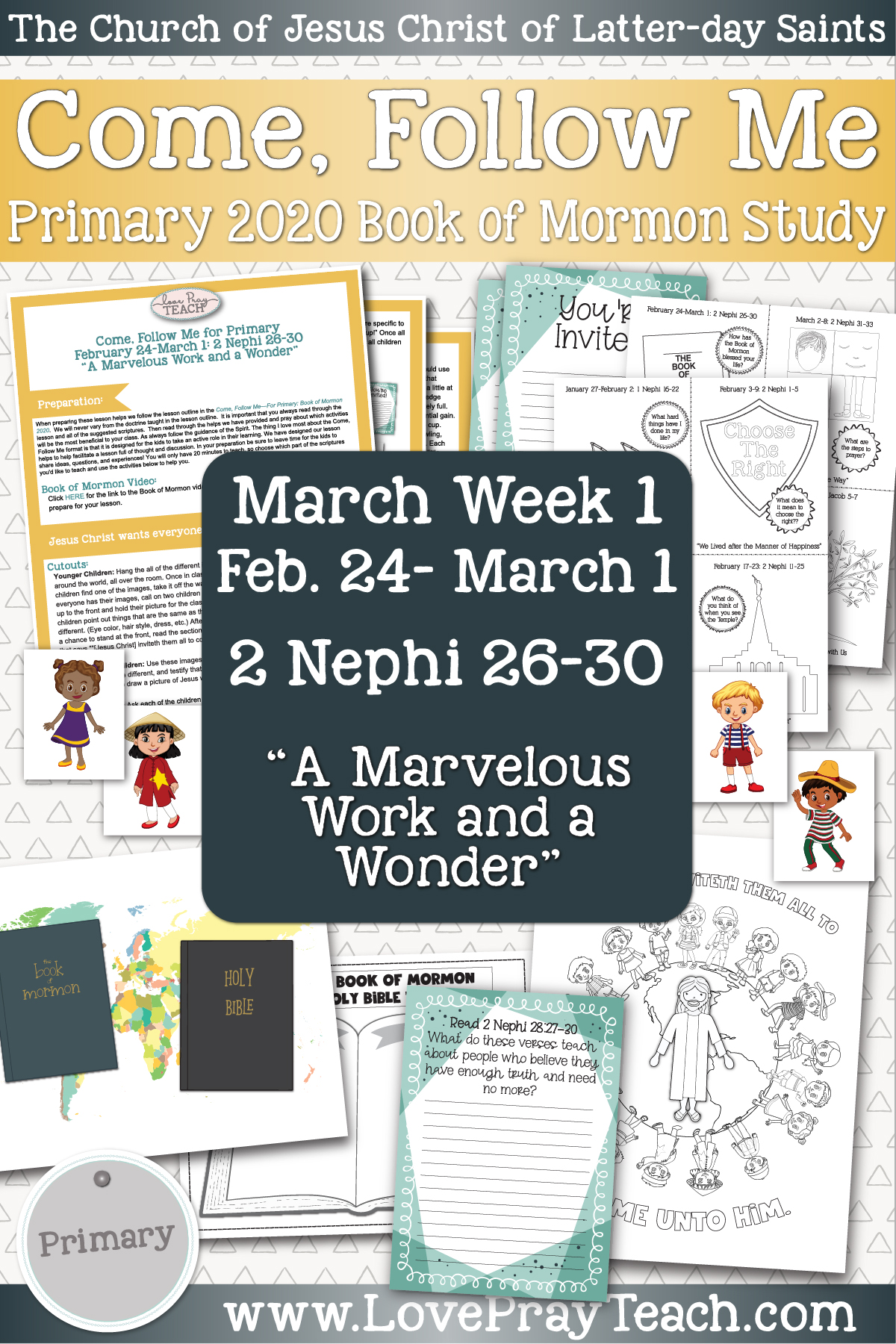 """Come, Follow Me for Primary March Week 1: February 24 - March 1 2 Nephi 26-30 """"A Marvelous Work and a Wonder"""" www.LovePrayTeach.com"""