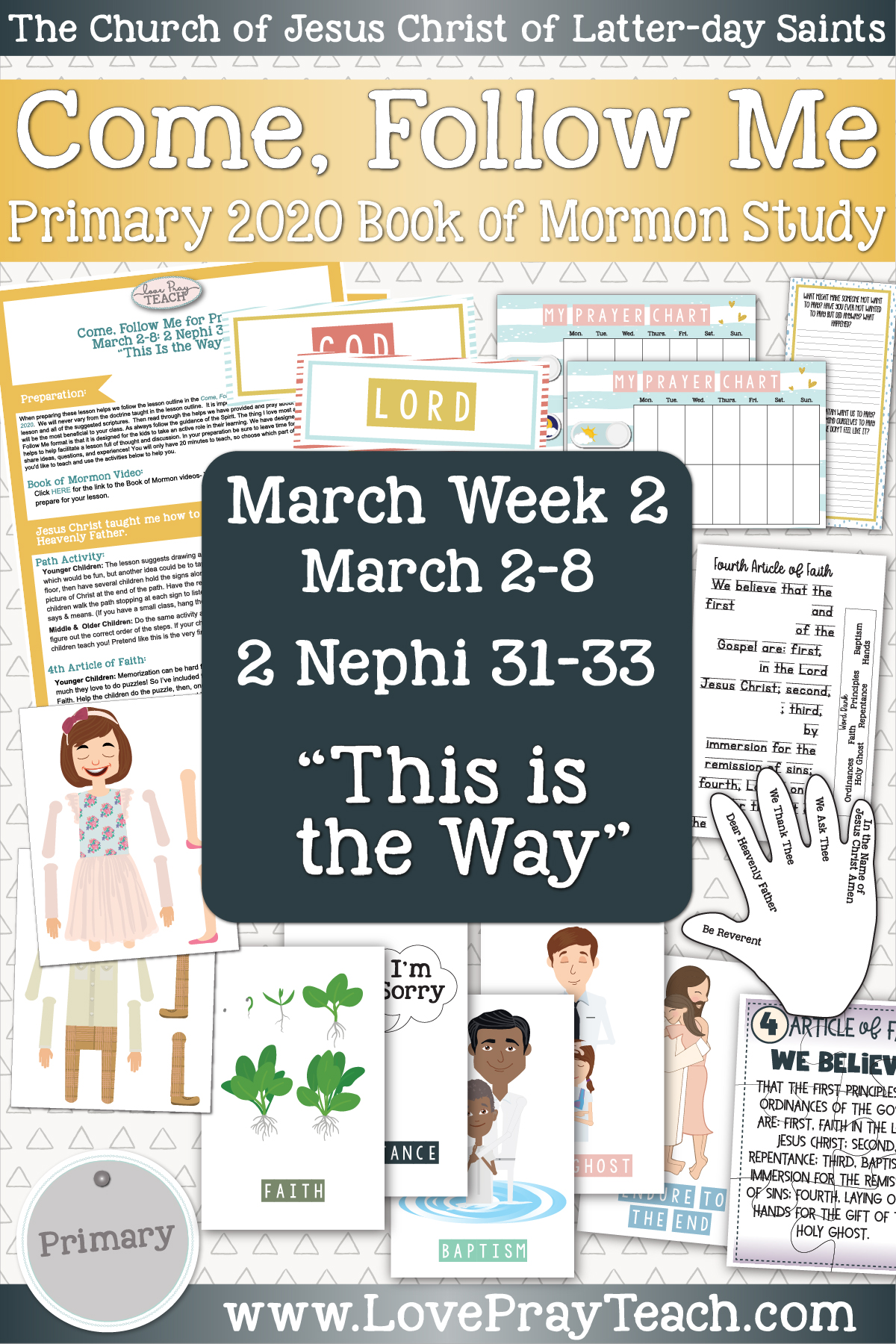 """Come, Follow Me for Primary March Week 2: March 2-8 2 Nephi 31-33 """"This is the Way"""" www.LovePrayTeach.com"""