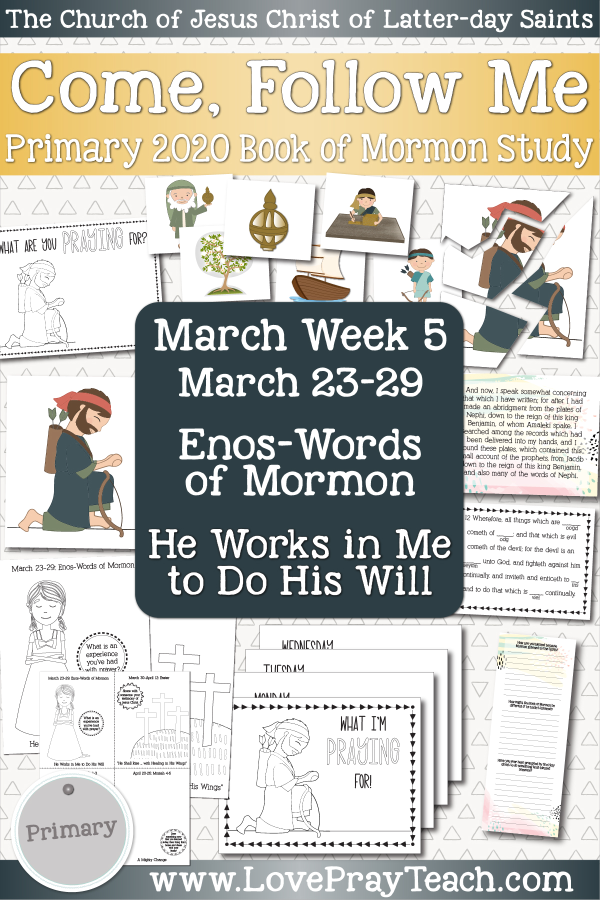 Come, Follow Me for Primary March Week 5: March 23-29 Enos-Words of Mormon He Works in Me to Do His Will www.LovePrayTeach.com