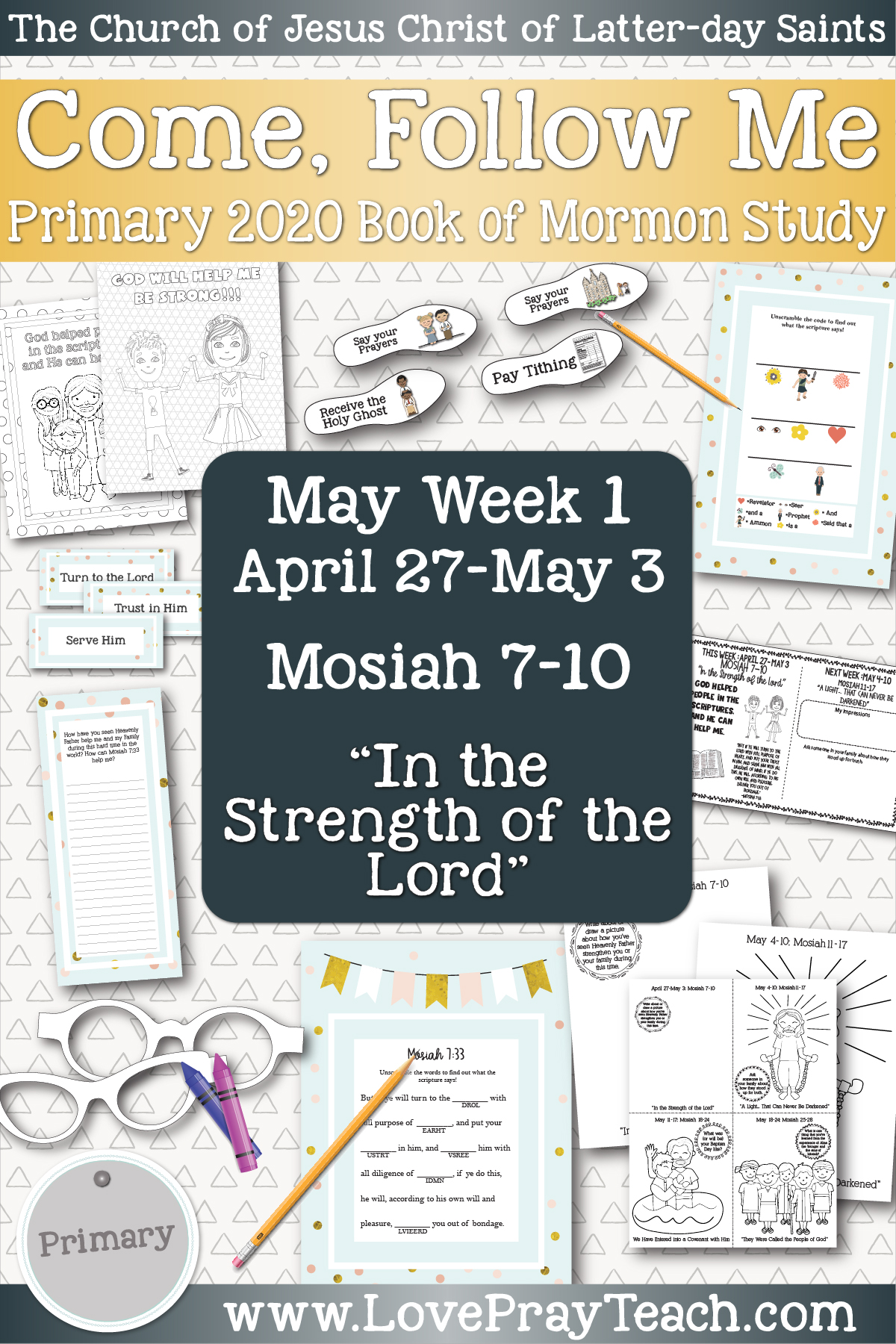 """Come, Follow Me for Primary May Week 1: April 27-May 3 Mosiah 7-10 """"In the Strength of the Lord"""" www.LovePrayTeach.com"""