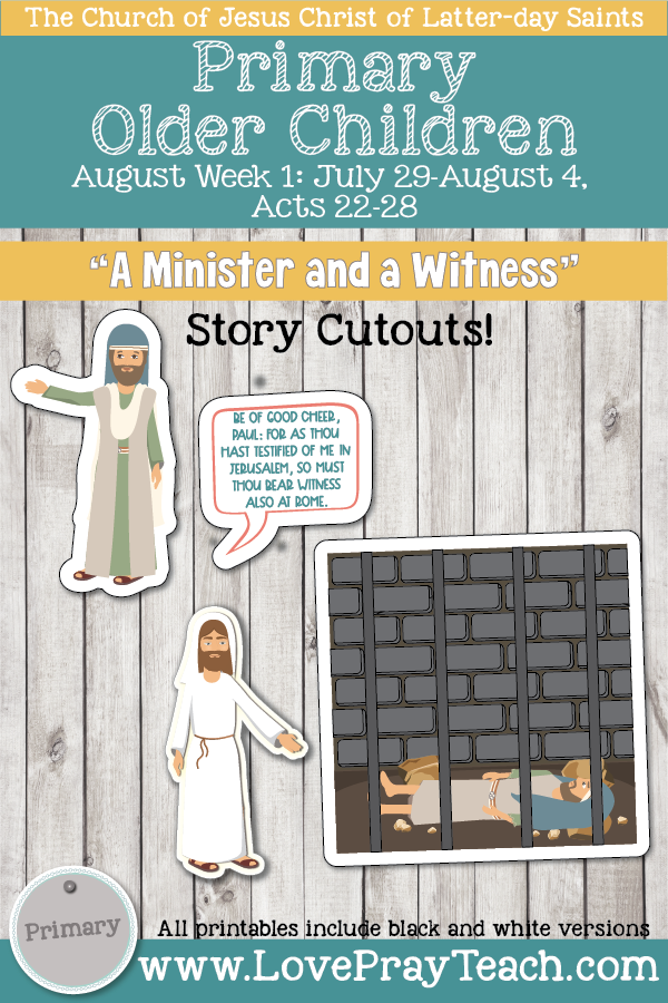 """Come, Follow Me for Primary 2019- New Testament, August Week 1: July 29-Aug 4, Acts 22-28 """"A Minister And A Witness"""" OLDER CHILDREN"""