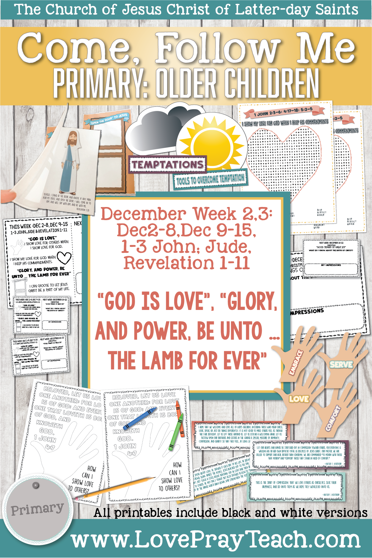 "Come, Follow Me for Primary 2019- New Testament, December Week 2,3 Dec 2-8, Dec 9-15, 1-3 John;Jude and  Revelations 1-11 ""God Is Love"",  ""Glory, and Power, Be unto … the Lamb for Ever"""