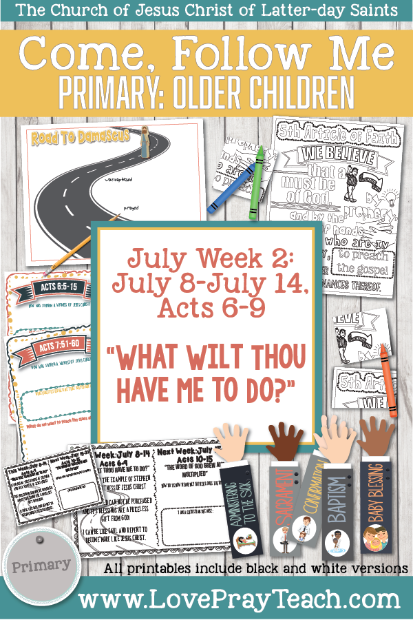 "Come, Follow Me for Primary 2019- New Testament, July Week 2: July 8-July 14, Acts 6-9 ""What Wilt Thou Have Me Do?"" OLDER CHILDREN"