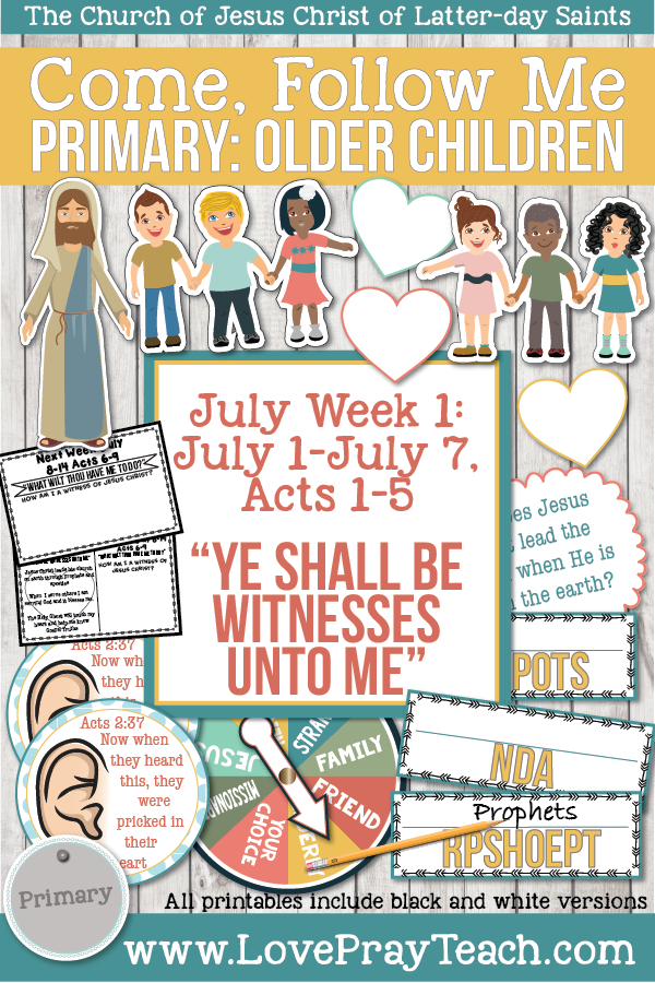 "Come, Follow Me for Primary 2019- New Testament, July Week 1: July 1-July 7, Acts 1-5 ""Ye Shall Be Witnesses Unto Me"" OLDER CHILDREN"