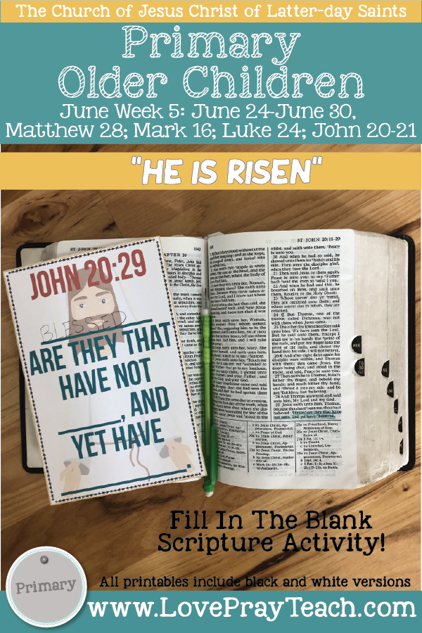 "Come, Follow Me for Primary 2019- New Testament, June Week 5: June 24–June 30, Matthew28;Mark16;Luke24;John 20–21 ""He Is Risen"" OLDER CHILDREN"