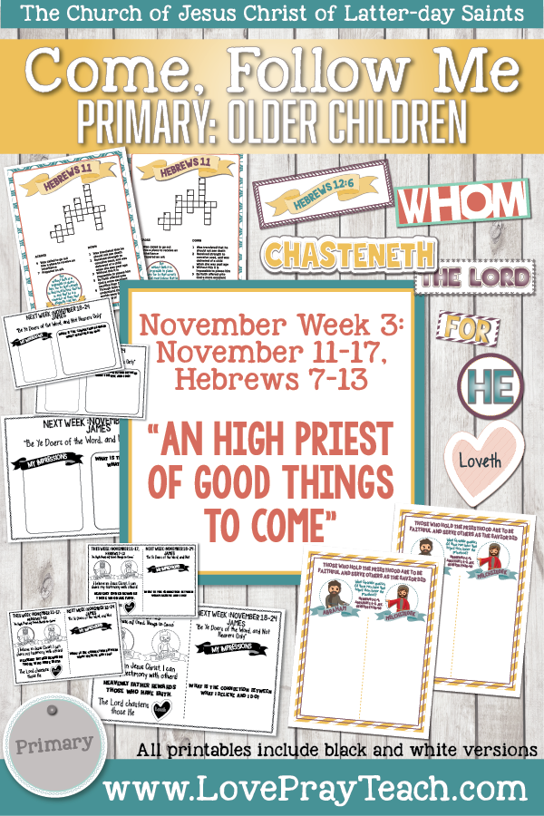 "Come, Follow Me for Primary 2019- New Testament, November Week 3: November 11-17, Hebrews 7-13;  ""An High Priest Of Good Things To Come"" OLDER CHILDREN"