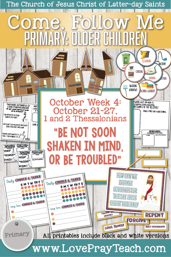 "Come, Follow Me for Primary 2019- New Testament, October Week 4: October 21-27, 1 and 2 Thessalonians ""Be Not Soon Shaken In Mind,Or Be Troubled"" OLDER CHILDREN"