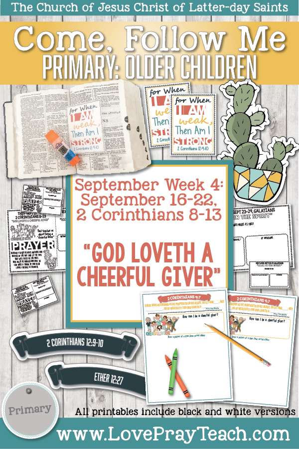 "Come, Follow Me for Primary 2019- New Testament, September Week 4: September 16-22, 2 Corinthians 8-13 ""God Loveth a Cheerful Giver"" OLDER CHILDREN"