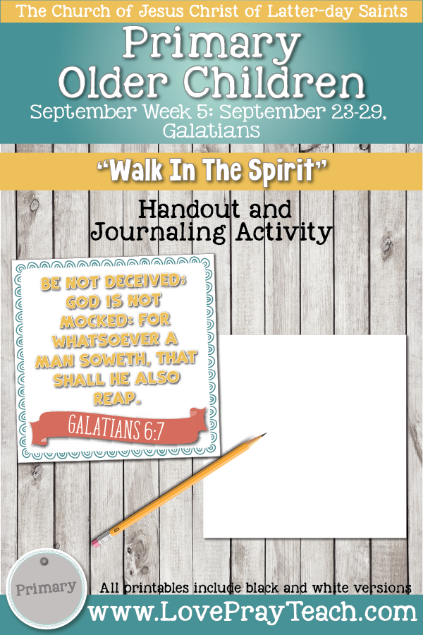 "Come, Follow Me for Primary 2019- New Testament, September Week 5: September 23-29, Galatians ""Walk In The Spirit"" OLDER CHILDREN"
