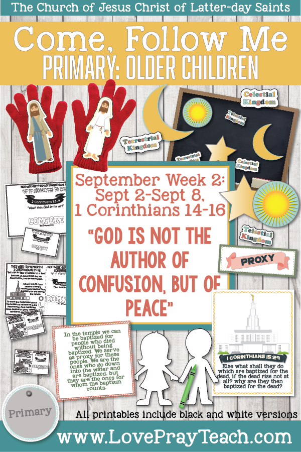 "Come, Follow Me for Primary 2019- New Testament, September Week 1: September 2-September 8, 1 Corinthians 14-16 ""God Is Not The Author Of Confusion, But Of Peace"" OLDER CHILDREN"